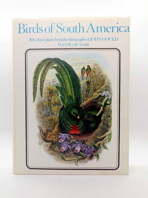Birds of South America - John Gould and text by Rutgers