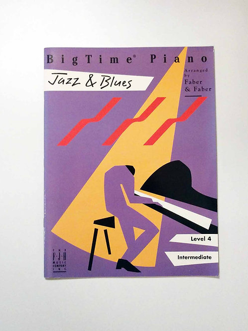 BigTime Piano Jazz & Blues: Level 4 (Bigtime Jazz) by Faber & Faber