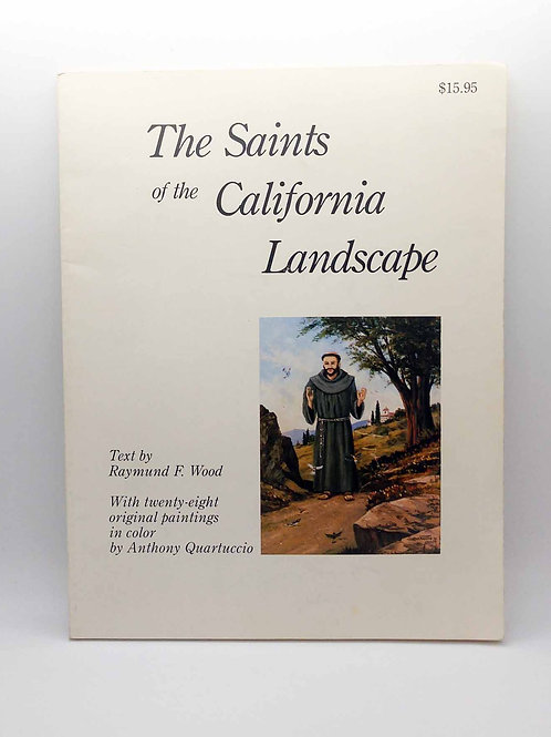 The Saints of the California Landscape by Raymund F. Wood