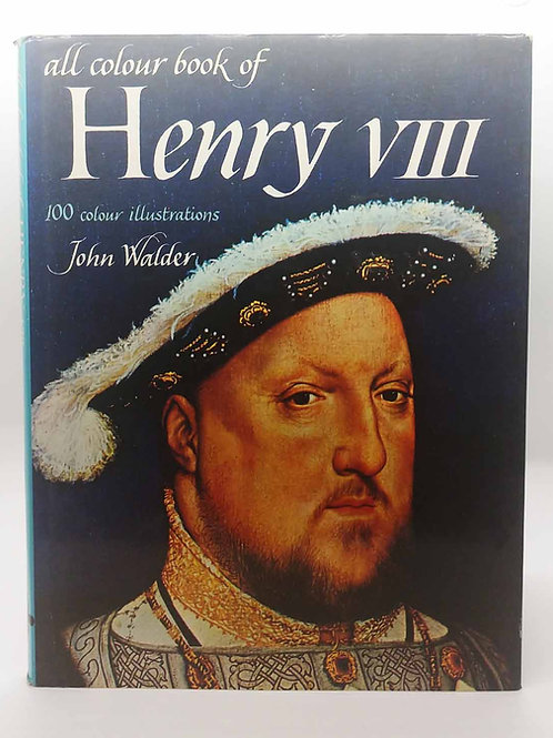 All Colour Book of Henry VIII by John Walder