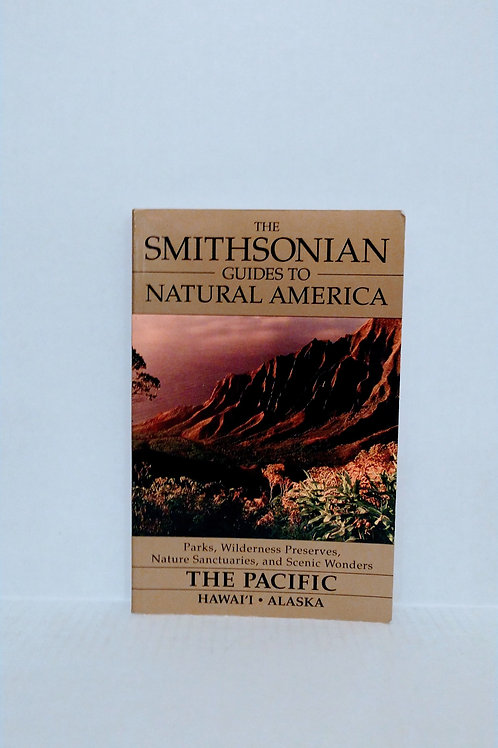 The Pacific: Hawaii & Alaska (Smithsonian Guides) by Kim Heacox