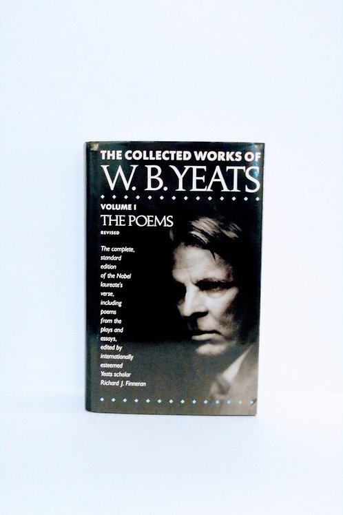 The Collected Works of W. B. Yeats: Volume I: The Poems (Revised)
