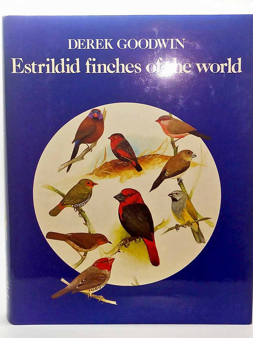 Estrildid Finches of the World by Derek Goodwin and Martin Woodcock