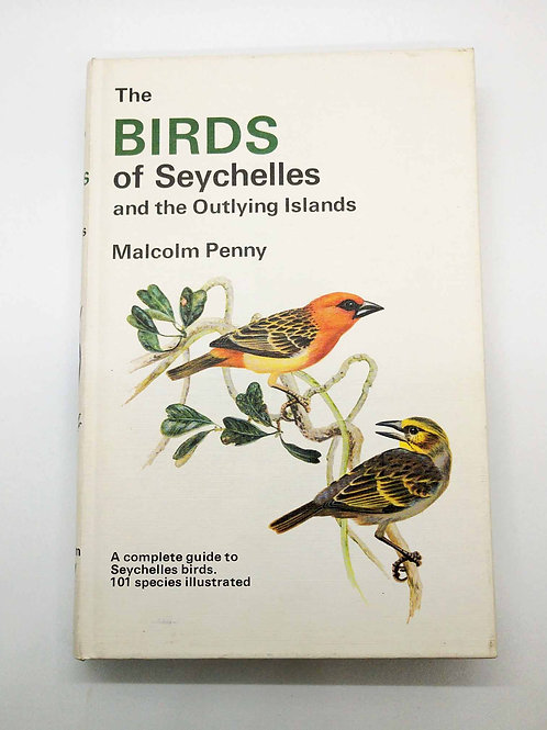 The Birds of Seychelles and the Outlying Islands by Malcolm Penny