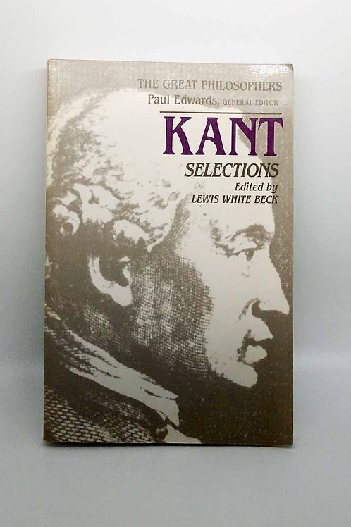 Kant Selections (The Great Philosophers) by Immanuel Kant , Lewis White Beck, et