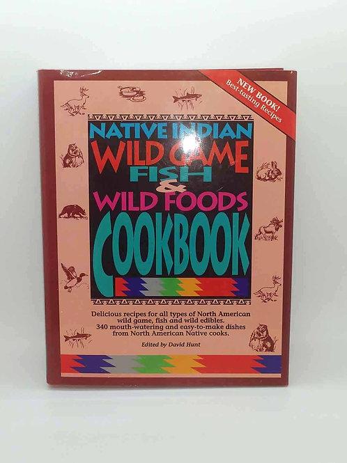 Native Indian Wild Game, Fish & Wild Foods Cookbook