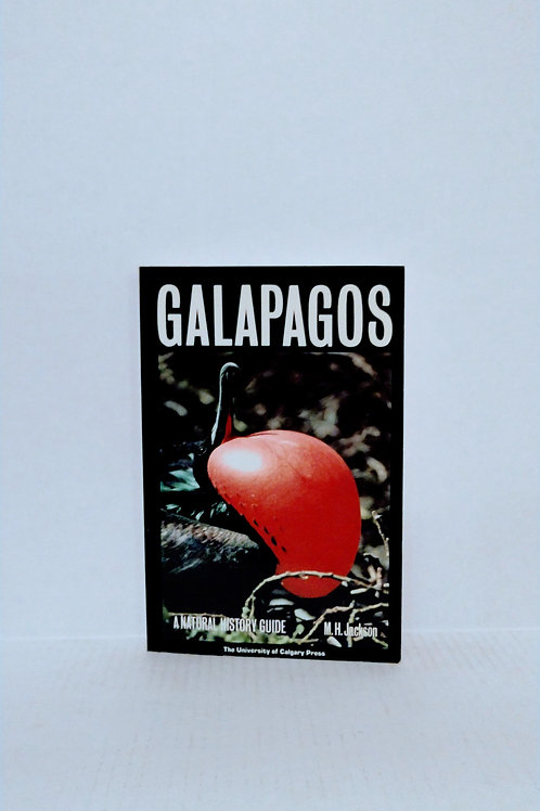 Galapagos: A Natural History Guide by Michael H. Jackson