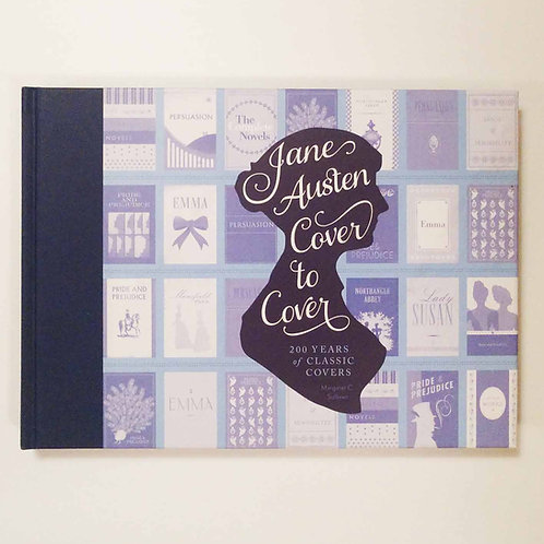 Jane Austen Cover to Cover: 200 Years of Classic Book Covers by Sullivan