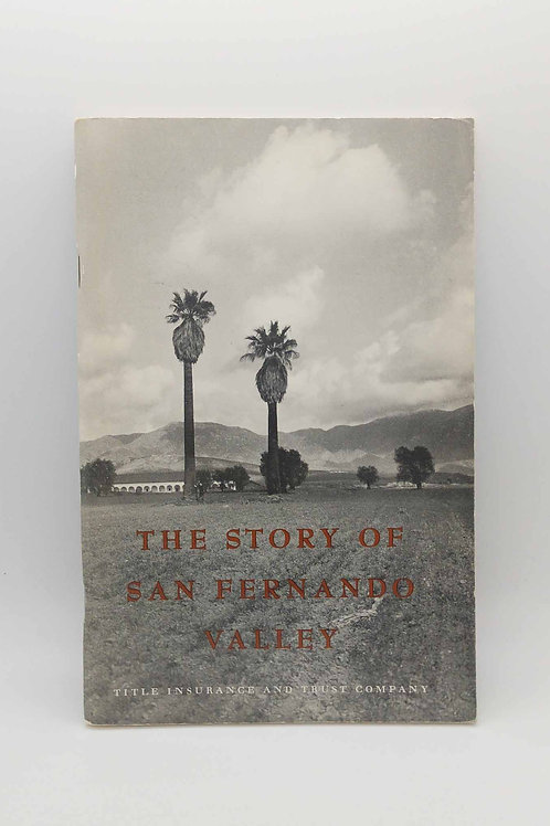 The Story of San Fernando Valley by W. W. Robinson
