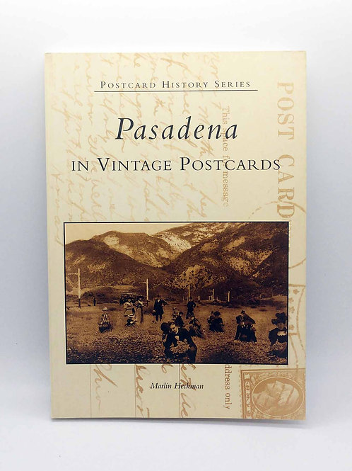 Pasadena in Vintage Postcards (Postcard History: California) by Marlin Heckman