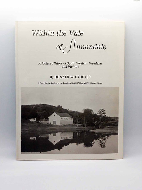 Within the Vale of Annandale: A Picture History of South Western Pasadena and