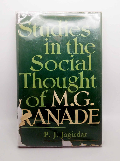 Studies in the Social Thought of M. G. Ranade by P. J. Jagirdar