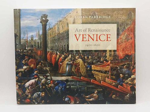 Art of Renaissance Venice, 1400–1600 by Loren Partridge