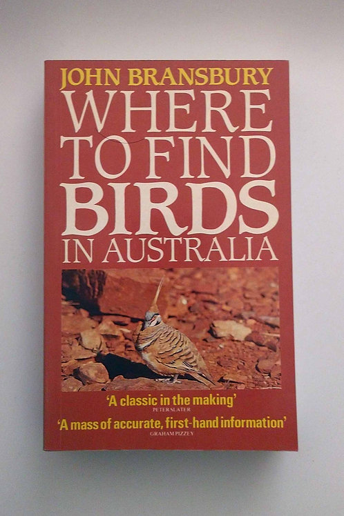 Where to Find Birds in Australia by John Bransbury