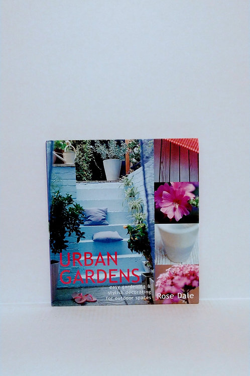Urban Gardens by Rose Dale