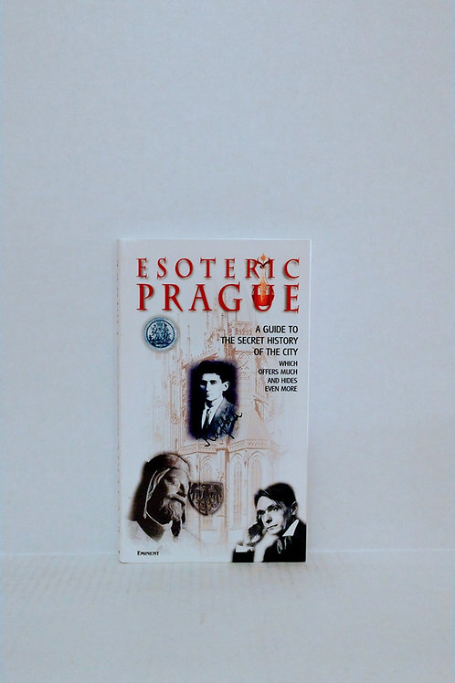 Esoteric Prague: A Guide to the Secret of the City