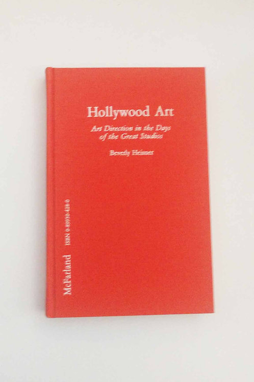Hollywood Art: Art Direction in the Days of the Great Studios by Beverly Heisner