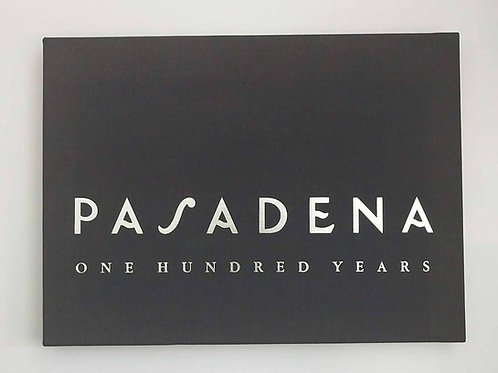 Pasadena: One Hundred Years by Maureen R. Michelson & Michael R. Dressler