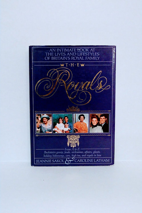 The Royals: An Intimate Look At The Lives and Lifestyles of Britain's Royal...
