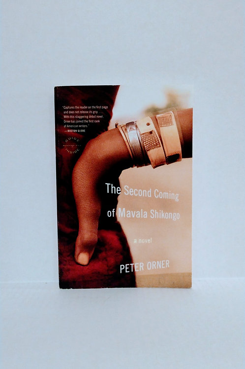 The Second Coming of Mavala Shikongo: A Novel by Peter Orner