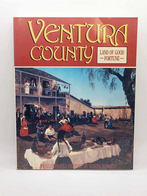 Ventura County: Land of good fortune : an illustrated history by Judith P Triem