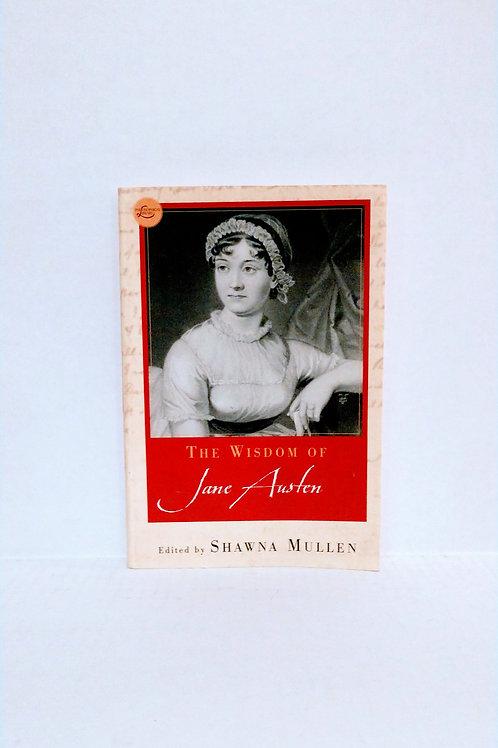 The Wisdom of Jane Austen (Wisdom Library) by Shawna Mullen