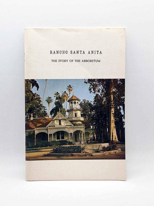Rancho Santa Anita: The Story of The Arboretum by Dakin