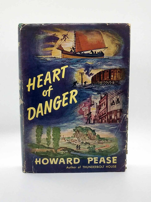 Heart of Danger by Howard Pease 1946 First Ed