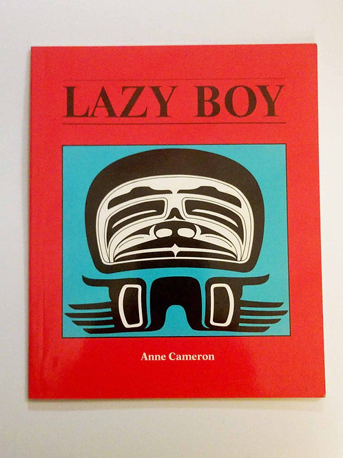 Lazy Boy by Anne Cameron and Nelle Olsen