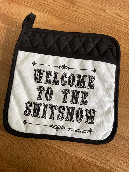 """Potholder """"Welcome to the Shitshow"""""""