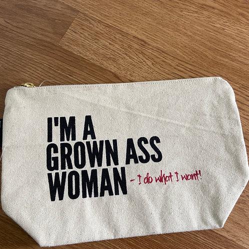 """Make-up Bag """"I'm a Grown Ass Woman"""""""