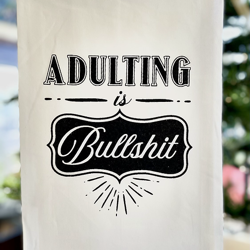 "Dish Towel ""Adulting is Bullshit"""