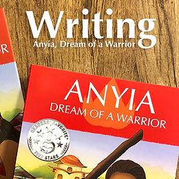 Writing Anyia, Dream of a Warrior
