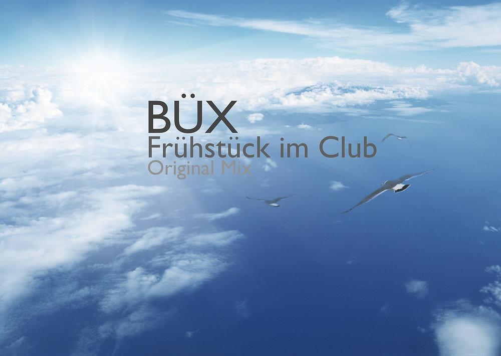 Büx - Frühstück im Club (Original Mix)