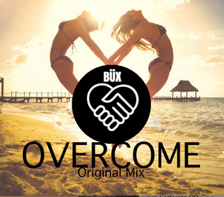 Büx - Overcome (Original Mix)