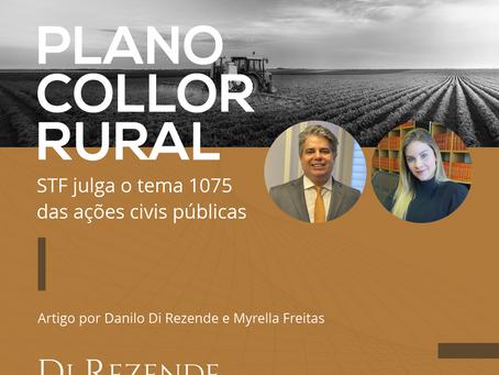PLANO COLLOR RURAL – STF JULGA O TEMA 1075 DAS AÇÕES CIVIS PÚBLICAS