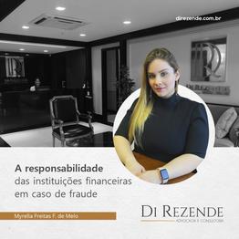 A RESPONSABILIDADE DAS INSTITUIÇÕES FINANCEIRAS EM CASO DE FRAUDE