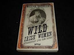 This months book! Wild Irish Women by Marian Broderick.