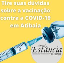Tire suas dúvidas sobre a vacinação contra a COVID-19 em Atibaia