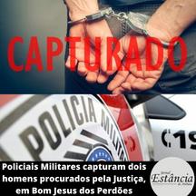 Policiais Militares capturam dois homens procurados pela Justiça, em Bom Jesus dos Perdões