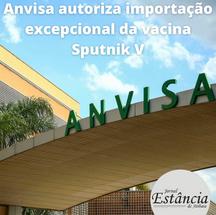 Anvisa autoriza importação excepcional da vacina Sputnik V