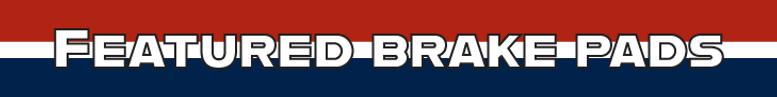 FeaturedBrakePads_728 x 90_728 x 90.png