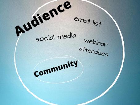 Building an Audience vs. Building a Community
