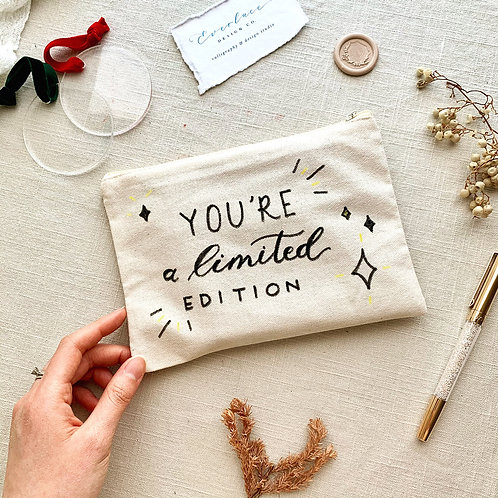 """Canvas Pouch Hand Lettered """"You're A Limited Edition"""""""