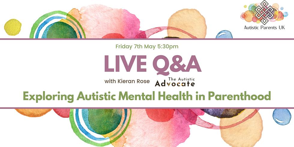 Exploring Autistic Mental Health in Parenthood with Kieran Rose