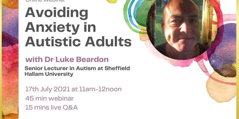 Avoiding Anxiety in Autistic Adults - with Dr Luke Beardon
