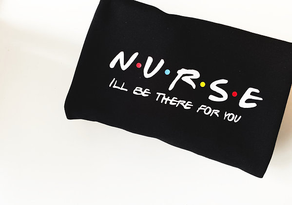 NURSE i'll be there for you | crewneck sweatshirt