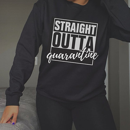straight outta QUARANTINE | crewneck sweatshirt
