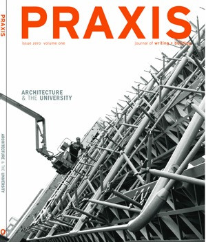REVISTA PRAXIS / ARCHITECTURE & THE UNIVERSITY No.0  | Estados Unidos | 1999 | PRAXIS: journal of writing + building