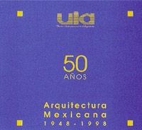 Cincuenta años de arquitectura mexicana (1948-1998) | 1999 | México | Plazola Editors  